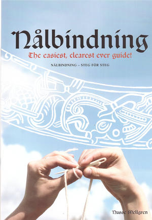 The book Nålbindning - The easiest, clearest ever guide!